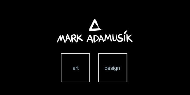 Mark Adamusik  Art • Design